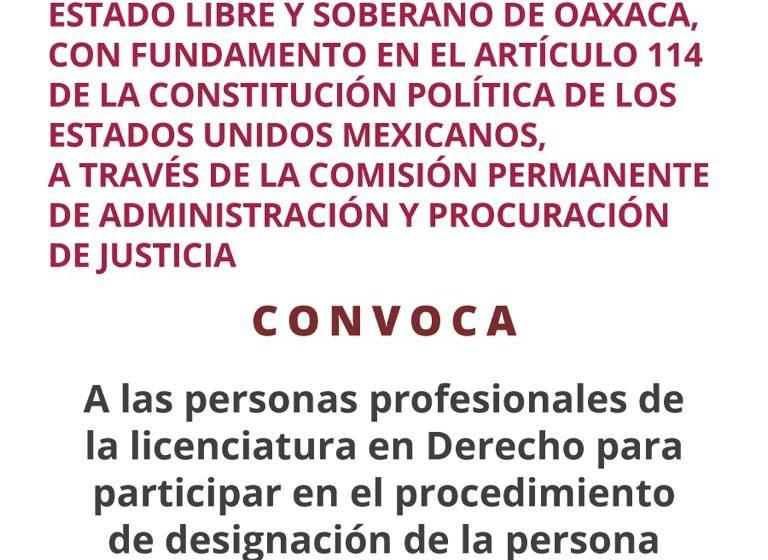 Emite Congreso convocatoria para elegir al o la titular de la Fiscalía de Oaxaca